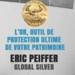 L'OR, outil de protection ultime de votre Patrimoine – Eric PEIFFER